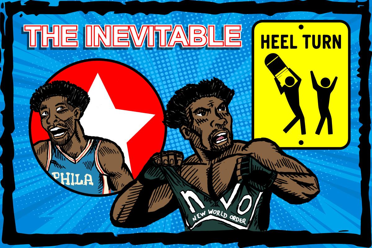 Joel Embiid, The Inevitable Heel Turn