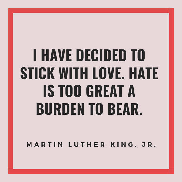 04 I have decided to stick with love. Hate is too great a burden to bear. Martin Luther King, Jr..jpg