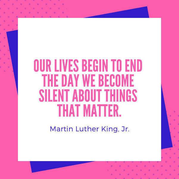 09 Our lives begin to end the day we become silent about things that matter..jpg
