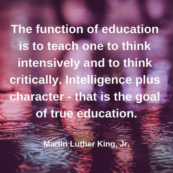 10 The function of education is to teach one to think intensively and to think critically. Intelligence plus character - that is the goal .jpg