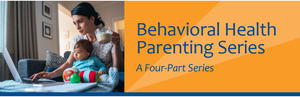 Atlantic Health System to Offer a 4 Part Parent Series