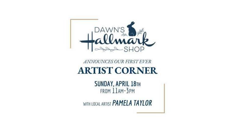 Dawn's Hallmark announces first Artist Corner on April 18th!