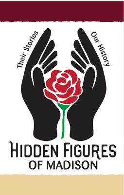 Hidden Figures of Madison; Hear Their Stories June 2-6