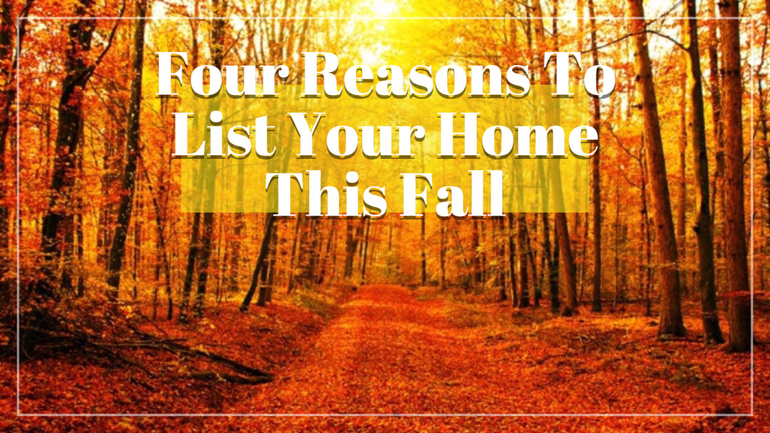 4 Reasons To List Your Home This Fall. png
