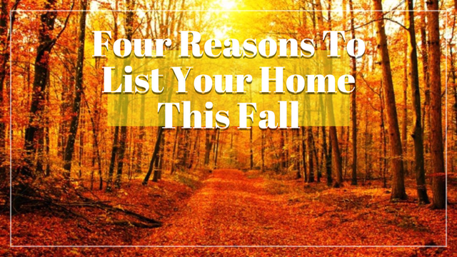 Top story 5f8b8f24b5beef3c81f9 4 reasons to list your home this fall