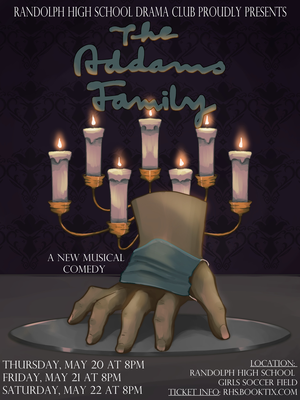 Randolph High School Presents: The Addams Family, A New Musical Comedy on May 20 , 21 and 22 , outside at Randolph High School