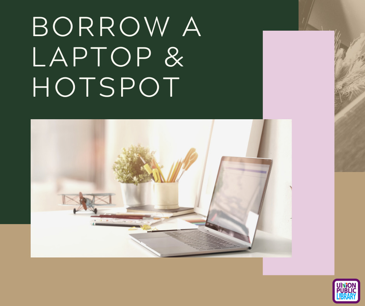 Borrow a Laptop and Wifi Hotspot from the Union Public Library