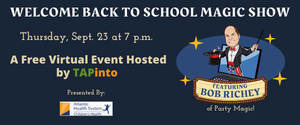 """Don't miss TAPinto's free """"Back to School"""" virtual magic show with Magic Bob!"""