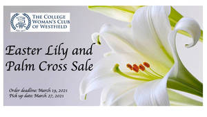 College Woman's Club of Westfield to Hold Lily and Palm Cross Sale to Benefit Scholarship Fund