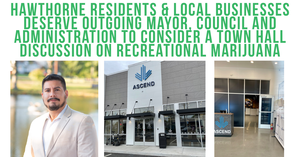 Hawthorne Residents & Local Businesses Deserve Outgoing Mayor, Council and Administration To Consider A Town Hall Discussion On Recreational Marijuana