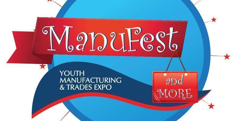 ManuFest 2019 Invites Students and Parents to Explore Manufacturing Industry and Construction Trades