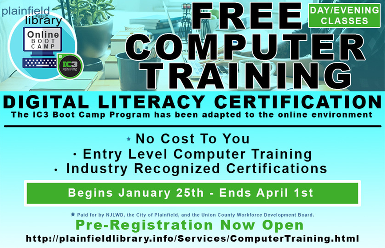 Registration now open for FREE online computer training spring 2021 sessions running January 25th through April 1st. Improve your resume, Industry Recognized IC3 Certifications, Sponsored by NJ Department of Labor and Workforce development. Live instructors, online remote instruction.
