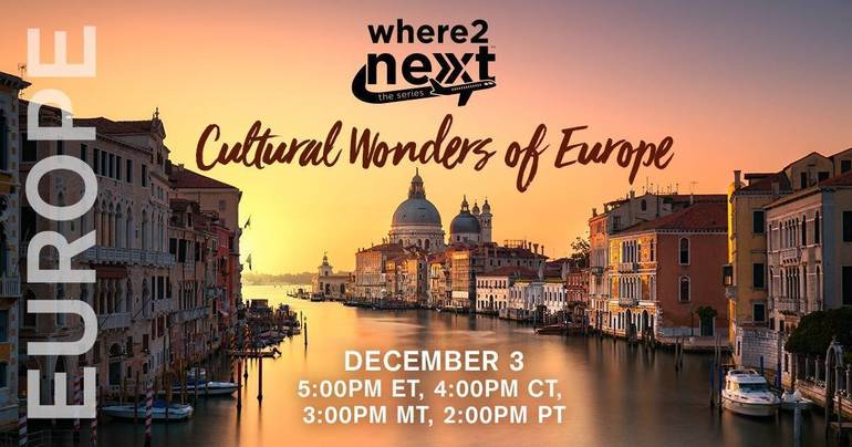 Where 2 Next Series: Cultural Wonders of Europe Virtual Tour