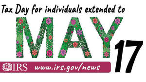 Filing Deadline of Federal, State Taxes Moved from April 15 to May 17