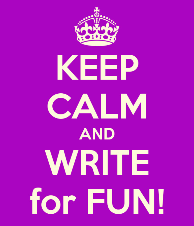 keep calm and write for fun
