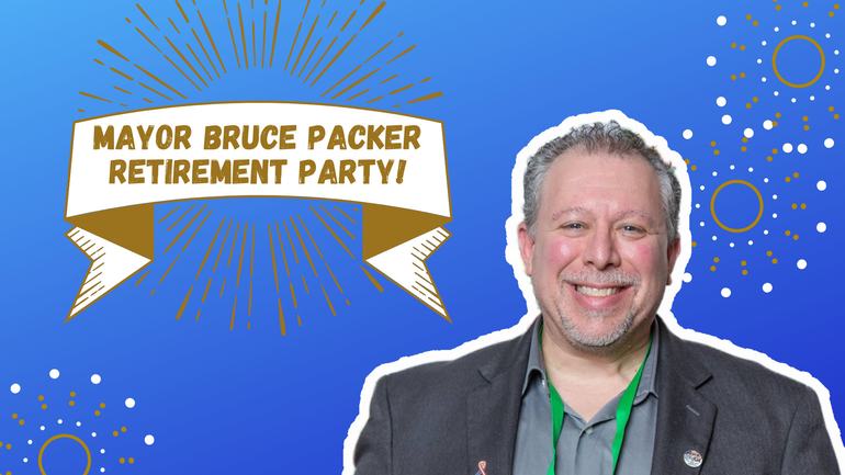 MAYOR BRUCE PACKER RETIREMENT PARTY!.png