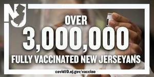 Three Million+ New Jerseyans Now Fully Vaccinated; Murphy Shares Latest COVID Figures