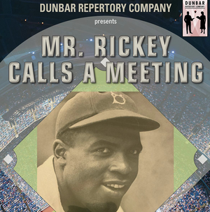 THE MIDDLETOWN ARTS CENTER AND DUNBAR REPERTORY COMPANYPRESENTS'MR. RICKEY CALLS A MEETING', OCT. 15-17.