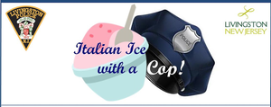 Livingston Police Department to Host Outdoor Italian Ice with a Cop Event