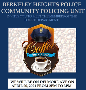 Coffee with a Cop: Meet Members of Berkeley Heights Police Deptartment -  April 20
