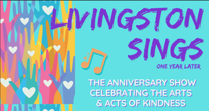 Livingston Sings! Anniversary Show to Celebrate Arts and Local Acts of Kindness