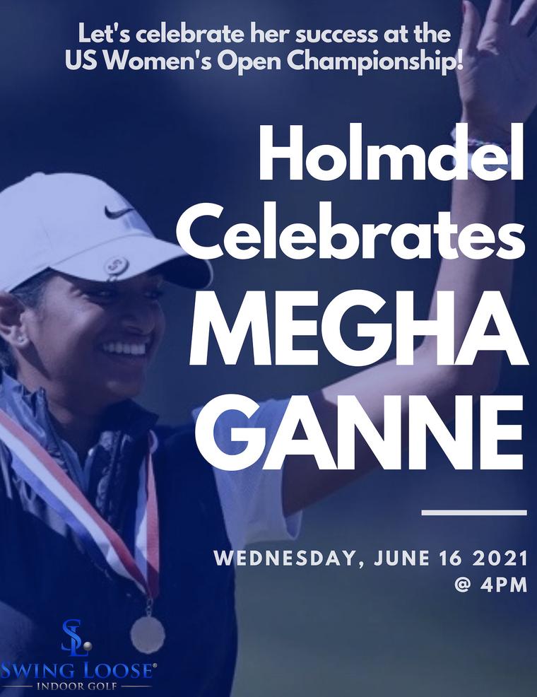 Join the Holmdel Community in Celebrating SuperStar MEGHA GANNE'S LPGA SUCCESS! ! Hosted by Swing Loose Golf in Bell Works, June 16, 4pm.