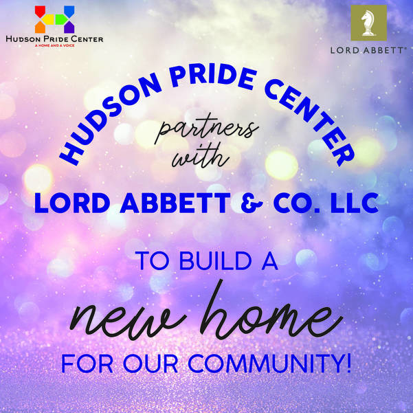 Investing in Equality: Lord, Abbet & Co. LLC Pledges $700K to Hudson Pride Center