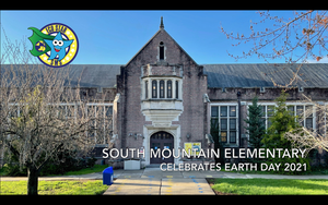 Earth Day Video by South Mountain Elementary Eco Stars