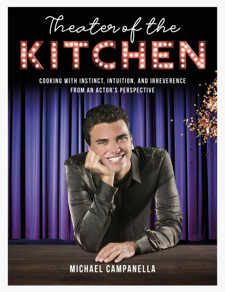 Theater of the Kitchen Cooking with Instinct, Intuition, and Irreverence from an Actor's Perspective - Michael Campanella.png