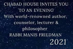 Chabad House Invites You to a Special Evening With Rabbi Manis Friedman, Jan. 23.