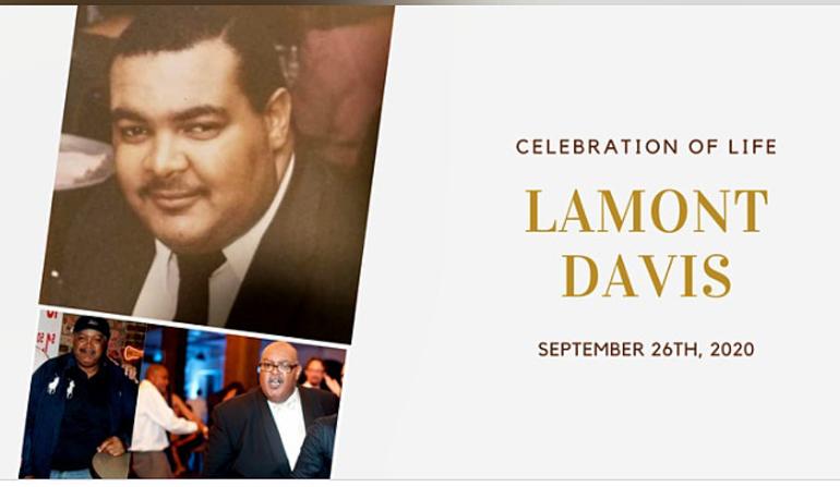 Lamont Davis's Celebration of Life will be Saturday.