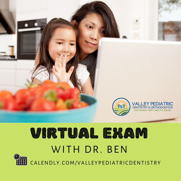 Valley Pediatric Dentistry - Virtual Consult - Telemedicine - Teledentistry.png