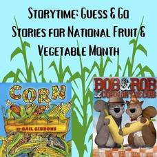 Storytime; Guess & Go with Macculloch Hall - Stories for National Fruit & Vegetable Month