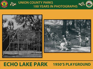 Historical Photos of Union County Parks on View at Cedar Brook Park, August 2-6