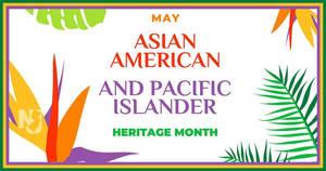 AAPI, Asian American Pacific Islander Heritage Month,  AAPIHM