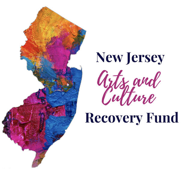 March 1st Begins Phase II Grant Funding: New Jersey Arts and Culture Recovery Fund is Accepting Applications Now