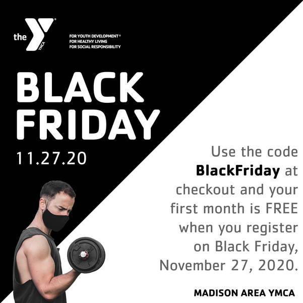 Black Friday Y Membership: Join the Y on Friday, November 27 and your first month is our gift to your health!