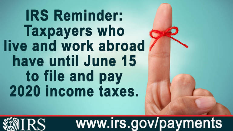 IRS reminds taxpayers living and working abroad of June 15 deadline