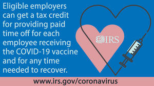 American Rescue Plan tax credits available to small employers to provide paid leave to employees receiving COVID-19 vaccines; new fact sheet outlines details