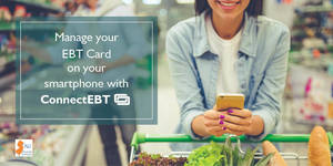Human Services Announces ConnectEBT Mobile App for NJ Residents Receiving SNAP and Income Assistance Benefits