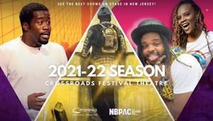 Crossroads Theatre Announces 2021-2022 Season with Fall Debut of Crossroads Festival