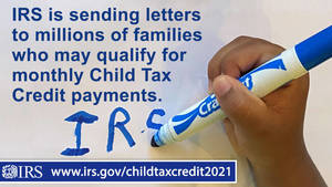 IRS Sending Letters to More Than 36 Million Families who may Qualify for Monthly Child Tax Credits