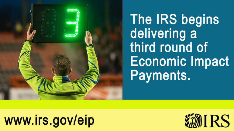 IRS begins delivering third round of Economic Impact Payments to Americans