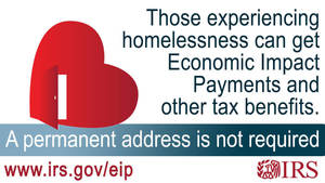 Those experiencing homelessness can get Economic Impact Payments and other tax benefits; permanent address not required