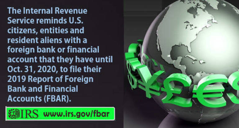 IRS: People with foreign accounts reminded of the extension to file 2019 FBAR by Oct. 31, Dec. 31 if impacted by certain natural disasters
