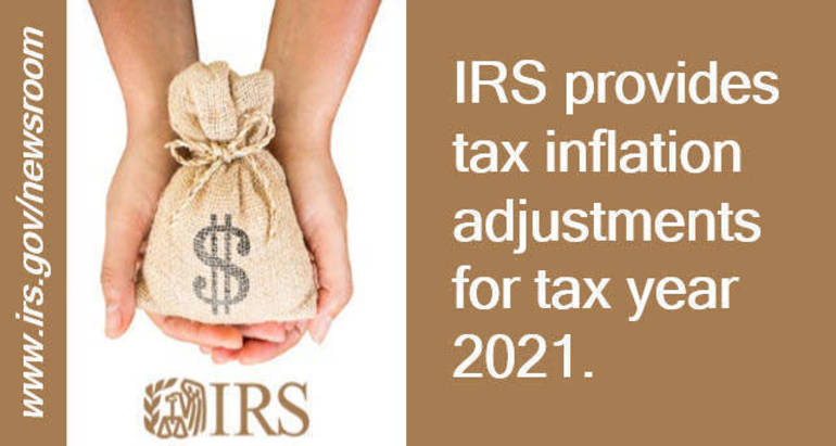 IRS provides tax inflation adjustments for tax year 2021