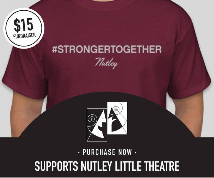 Support Nutley Little Theatre with a #StrongerTogether #Nutley T-Shirt