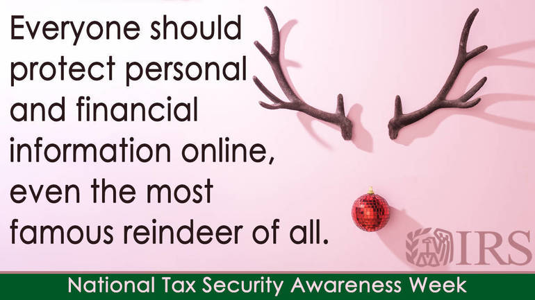 National Tax Security Awareness Week opens with warnings to all taxpayers and tax professionals as holidays, 2021 tax season approach