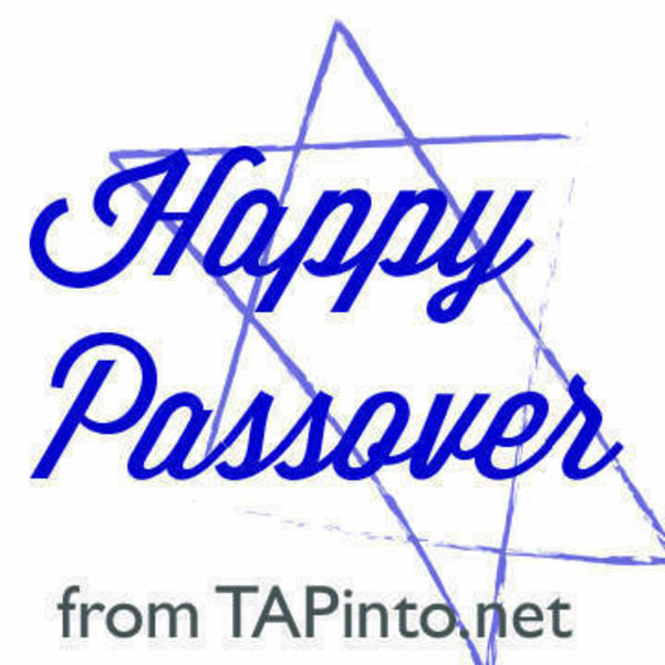 Happy Passover to all those who celebrate