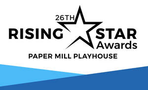Paper Mill Playhouse Announces Winners of the 2021 Rising Star Awards